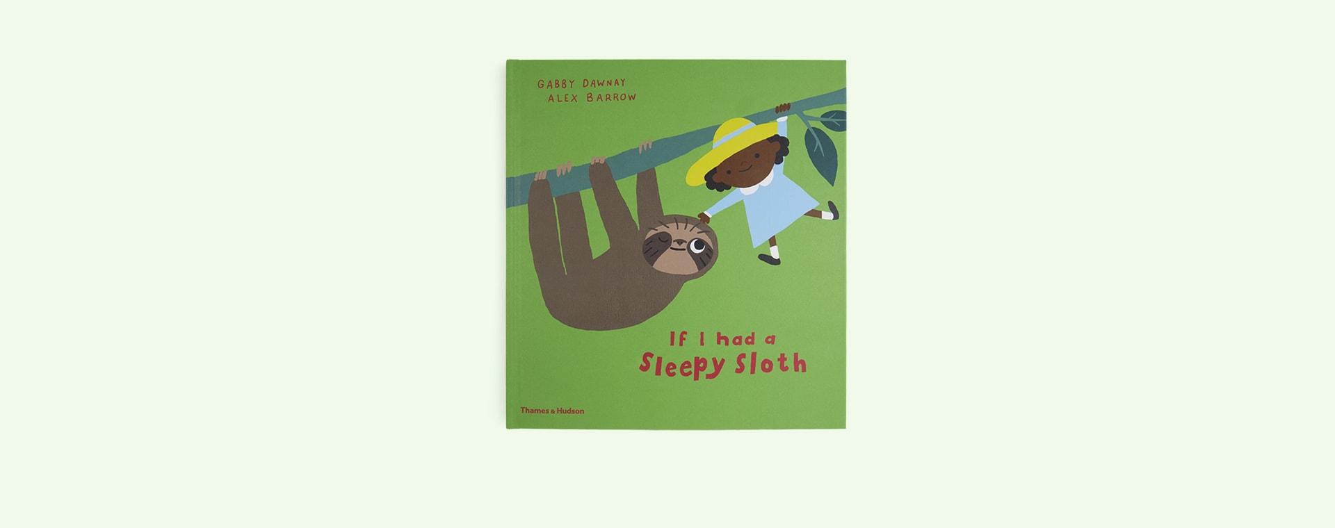 Green Thames and Hudson If I Had A Sleepy Sloth